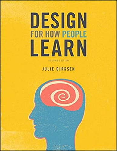 Design for How People Learn (Voices That Matter) by Julie Dirksen, 2nd Edition