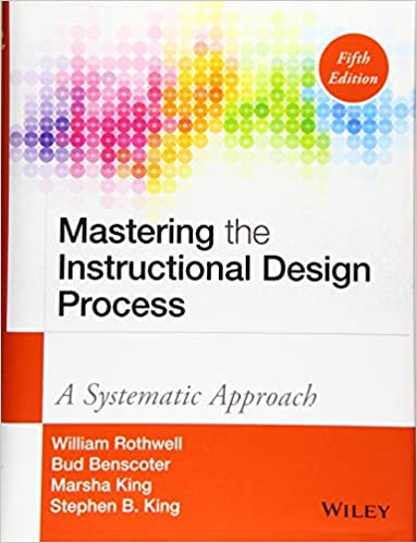 Mastering Instructional Design Process Systematically 5th Edition by William J. Rothwell and others