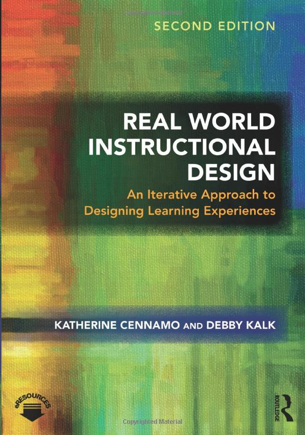 Real World Instructional Design by Katherine Cennamo and others, 2nd edition