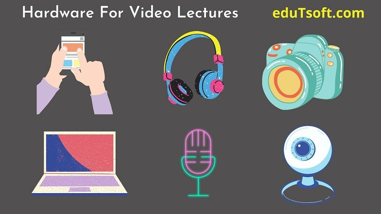 Hardware For Video Lectures